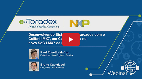 Developing Embedded Systems using Colibri iMX7 SoM powered by NXP i.MX7 SoC