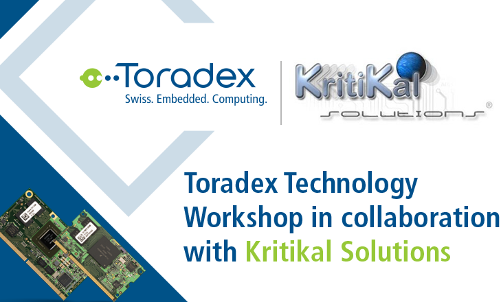 Toradex Technology Workshop in collaboration with Kritikal Solutions
